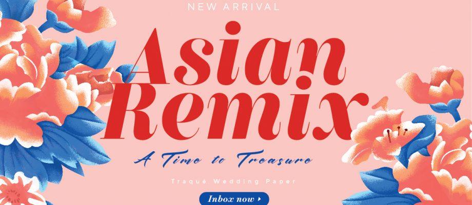 ASIAN REMIX: A TIME TO TREASURE – MẪU THIỆP CƯỚI SANG TRỌNG CHO WEDDING DAY