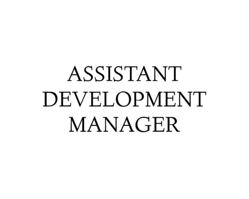 WE'RE HIRING: ASSISTANT DEVELOPMENT MANAGER