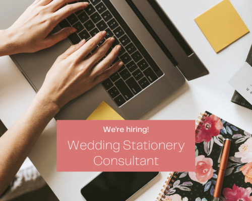 WE'RE HIRING: WEDDING STATIONERY CONSULTANT